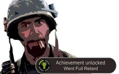 Achievement Unlocked Meme - achievement unlocked went full retard full retard