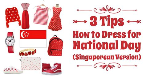 how to dress for how to dress for national day singaporean version
