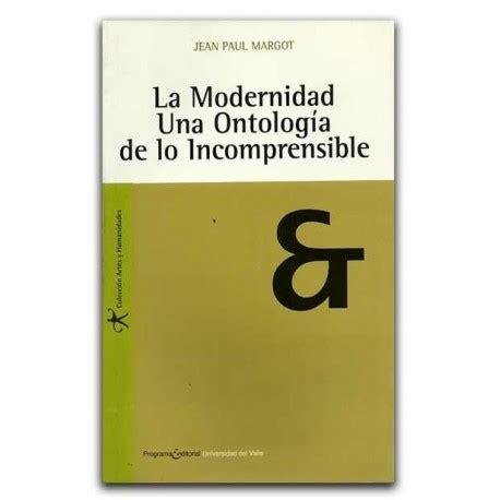 libro cosmos una ontologa comprar libro la modernidad una ontolog 237 a de lo incomprensible