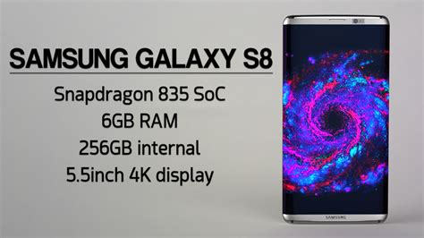 Samsung S8 Ram 6gb samsung galaxy s8 to feature 256gb storage and 6gb ram