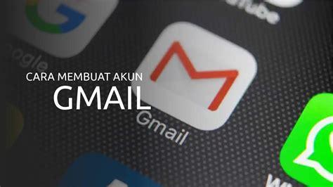 bagaimana  membuat akun gmail  simak langkah
