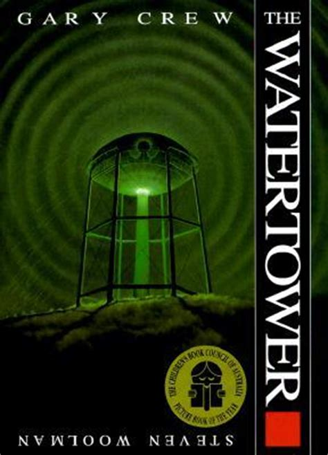 the water tower picture book the watertower by gary crew reviews discussion