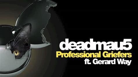 deadmau5 professional griefers lyrics youtube deadmau5 feat gerard way professional griefers preview
