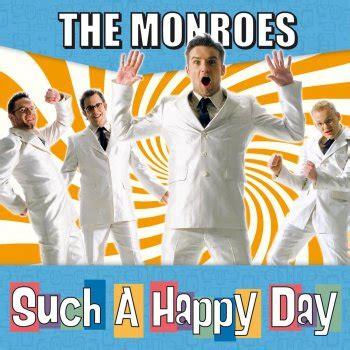 just a day testo such a happy day testo the monroes mtv testi e canzoni
