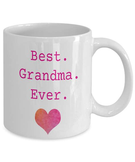 best coffee mugs ever best grandma ever grandmother coffee mug sweet gift