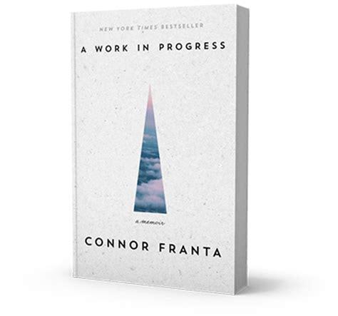 a work in progress a work in progress by connor franta hardcover