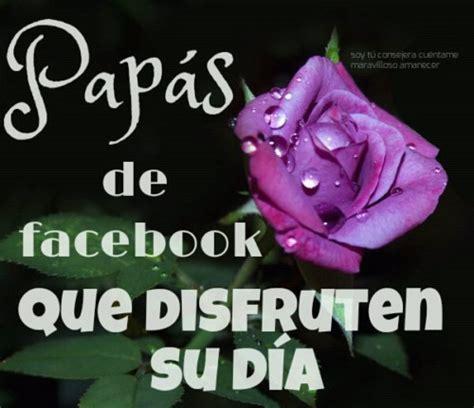 imagenes feliz dia para facebook bonitas frases en im 225 genes para el d 237 a del padre en guatemala
