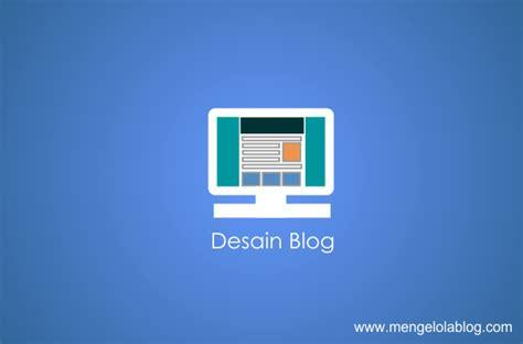 5 tips mudah meningkatkan desain blog dan website tips mendesain template blog yang disukai pengunjung