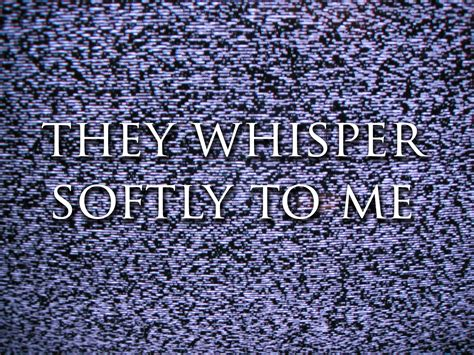 They Whisper they whisper softly to me demo official file mod db