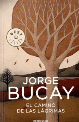 libro recomendado el camino de las l 225 grimas de jorge bucay 171 psicolog 237 a y desarrollo