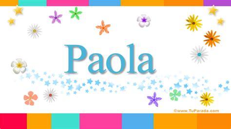 imagenes que digan paola paola significado del nombre paola nombres