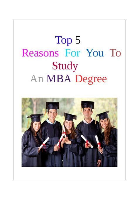 Any Reason For A To An Mba by Top 5 Reasons For You To Study An Mba Degree By Makena
