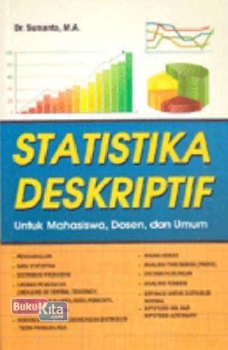 Statistika Untuk Ekonomi Keuangan Dan Modern bukukita statistika deskriptif untuk mahasiswa dosen dan umum