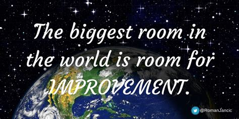 largest room in the world tim fargo on quot the room in the world is room for improvement unknown quote