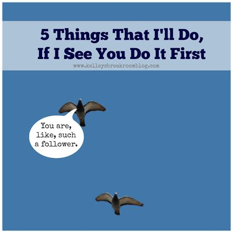 5 Things That Are For You by 5 Things That I Ll Do If I See You Do It Kelley S