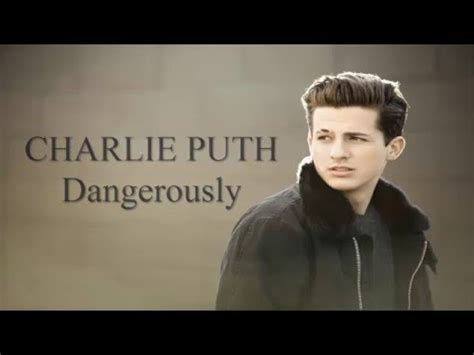 charlie puth free mp3 download charlie puth dangerously from youtube free mp3 music