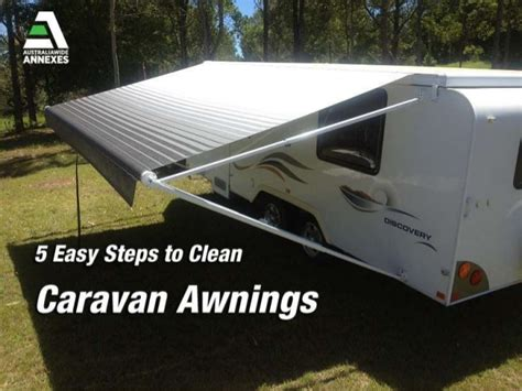 Caravan Awning Cleaners by 5 Easy Steps To Clean Caravan Awnings