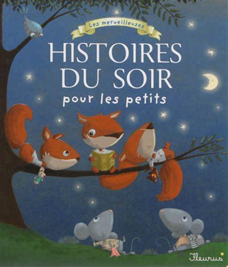 libro histoires du soir pour collectif les merveilleuses histoires du soir pour les petits recueil de contes livres
