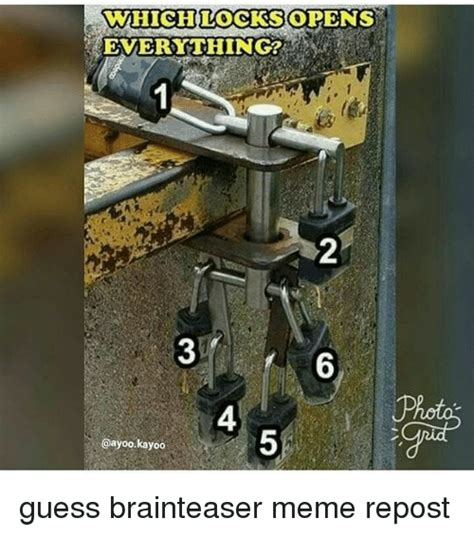 Which Meme Are You - which locks opens everything ayoo kayoo guess brainteaser