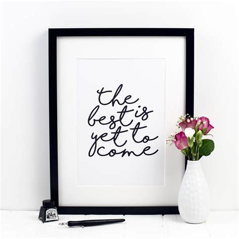 Print Inspiratif The Best Is Yet To Come Hiasan Dinding 1 the best is yet to come print by izzy pop
