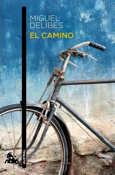 libro el camino a leal pdf gratis el camino miguel delibes comprar libro en fnac es