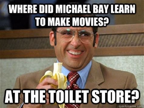 Michael Bay Meme - where did michael bay learn to make movies at the toilet