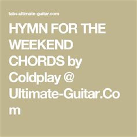 coldplay hymn for the weekend chord 1000 images about every teardrop is a waterfall on