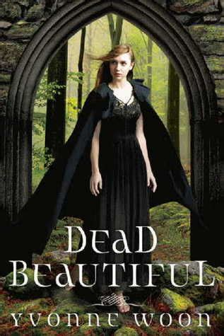 the beautiful dead books book review dead beautiful by yvonne woon