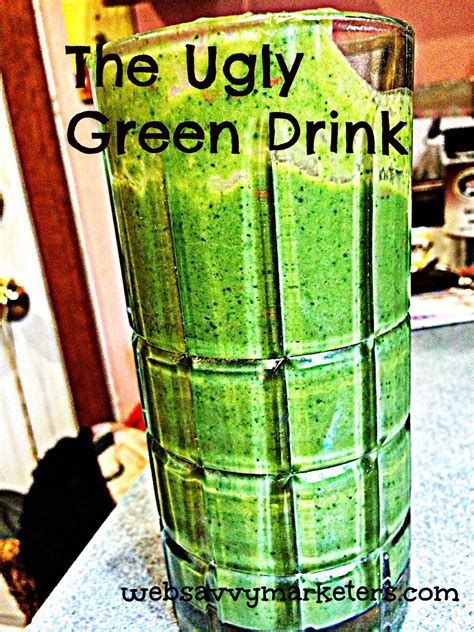 ugly green how to persuade people with the ugly green drink