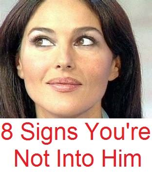 8 Signs You Are For Him by 8 Signs You Re Not Into Him