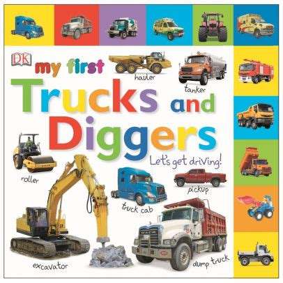 my book tabbed board book tabbed board books my trucks and diggers let s get