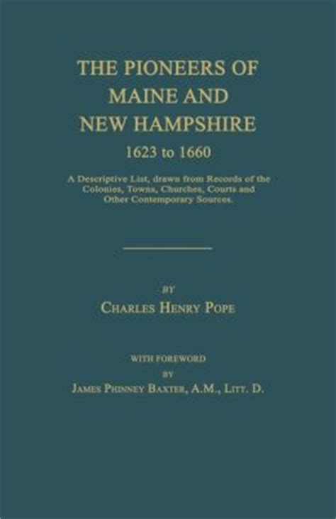 the pioneers of maine and new hshire 1623 to 1660 a