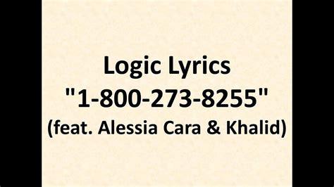 800 Logic Lyrics by Logic 1 800 273 8255 Ft Alessia Cara Khalid Lyrics