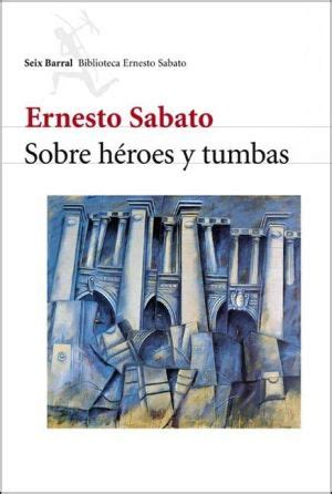 sobre heroes y tumbas sabato sobre heroes y tumbas pdf download and be happy