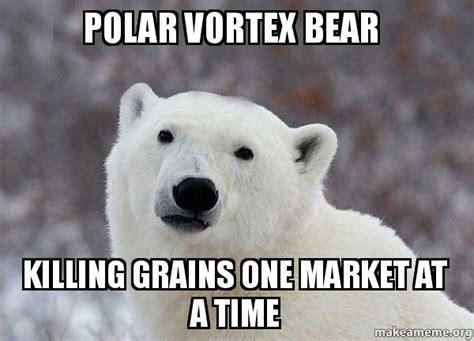 Polar Bear Meme - polar vortex bear killing grains one market at a time popular opinion polar bear make a meme