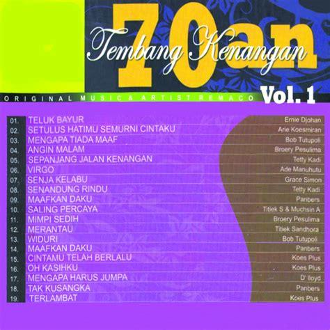 bob tutupoli mengapa tiada maaf tembang kenangan 70an vol 1 by various artists on spotify