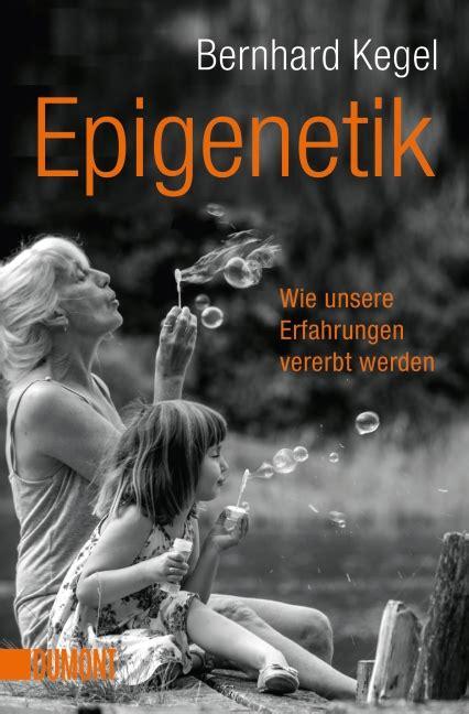 Epigenetik Bernhard Kegel 978 3 8321 6318 1 Dumont