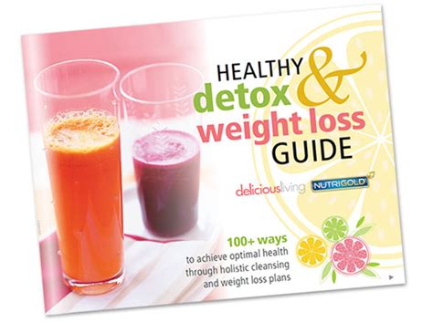 Detox Diet For Weight Loss by Healthy Detox And Weight Loss Guide Delicious Living