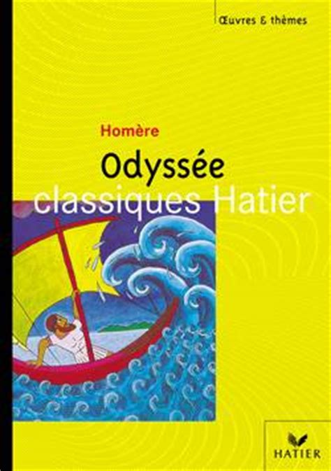 oeuvres themes lodyssee livre o t hom 232 re odyss 233 e hom 232 re hatier scolaire oeuvres et themes 9782218739194