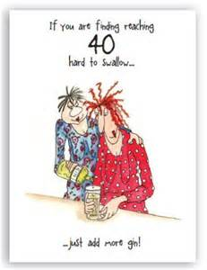 happy 40th birthday cards free printable 40th birthday card add more gin greeting card