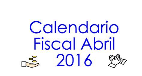 fechas declaraciones sat 2016 calendario fiscal abril 2016 rankia