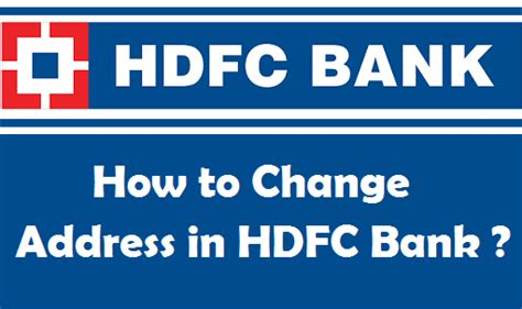 hdfc bank contact how to change your address in hdfc bank account