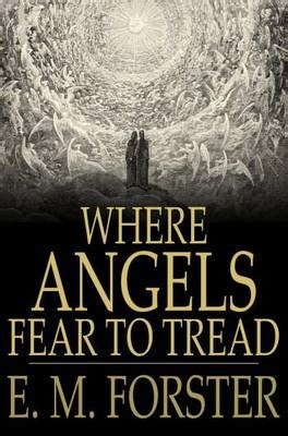 where angels fear to tread forster e m where angels fear to tread e m forster ebook