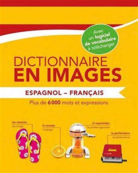libro limagier franais espagnol 225 libro dictionnaire en images espagnol fran 231 ais di collectif