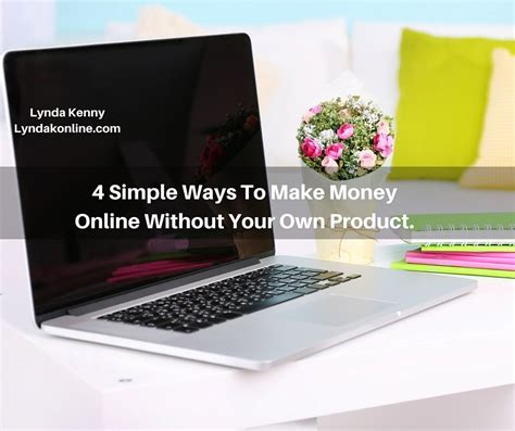 How To Make Money Online Without Selling Anything - 4 simple ways to make money online without your own product lynda kenny online