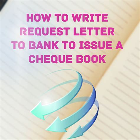 Bank Letter Issue Cheque Book Sle Letter Requesting Bank To Issue A Cheque Book Letter Formats And Sle Letters