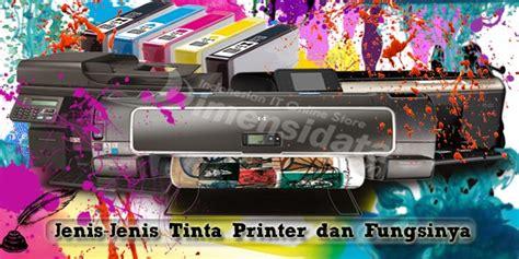 Tinta Printer Yang Murah mengenal jenis jenis tinta printer dan fungsinya