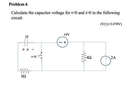 calculate capacitor q problem 6 calculate the capacitor voltage for t