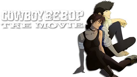 film cowboy bebop cinema cowboy bebop the movie movie fanart fanart tv