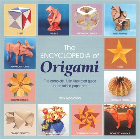 Origami Encyclopedia - the encyclopedia of origami by nick robinson craft and
